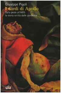 I dardi di Apollo. Dalla peste all'AIDS, la storia scritta dalle pandemie