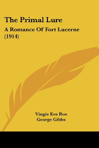 The Primal Lure: A Romance of Fort Lucerne (1914)