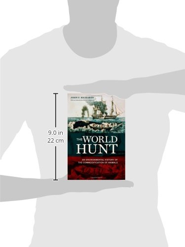 The World Hunt: An Environmental History of the Commodification of Animals (California World History Library)