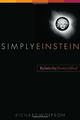 Simply Einstein: Relativity Demystified 1st edition by Wolfson, Richard (2003) Hardcover