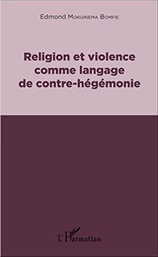 Religion et violence comme langage de contre-hégémonie