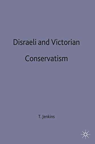 Disraeli and Victorian Conservatism (British History in Perspective)