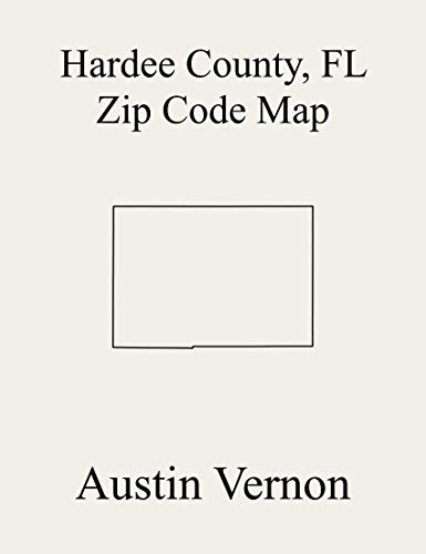Hardee County, Florida Zip Code Map: Includes Zolfo Springs, Wauchula, and Bowling Green (English Edition)