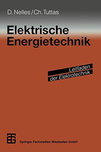 Elektrische Energietechnik (Leitfaden der Elektrotechnik) (German Edition)