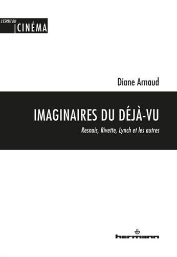 Imaginaires du déjà-vu : Resnais, Rivette, Lynch et les autres