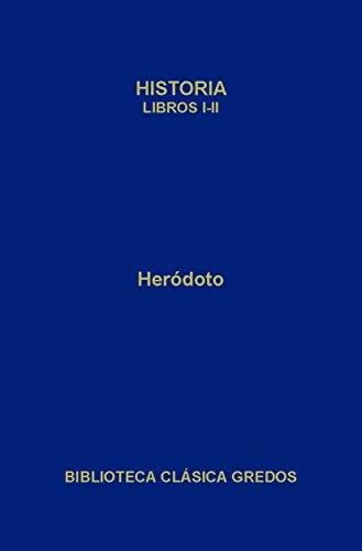 Historia. Libros I-II (Biblioteca Clásica Gredos nº 3) por Heródoto