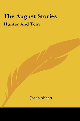 The August Stories: Hunter and Tom