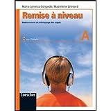 Remise à niveau. Renforcement et rattrappage des acquis. Con CD Audio. Per la Scuola media