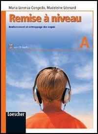 Remise  niveau. Renforcement et rattrappage des acquis. Modulo B. Per la Scuola media. Con CD Audio