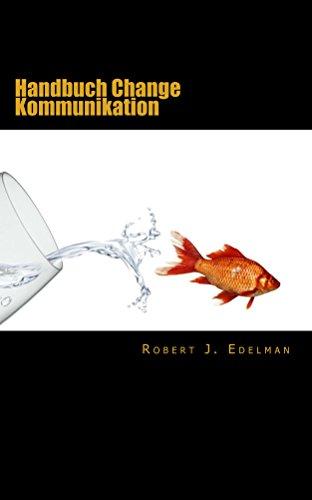 Handbuch Change Kommunikation: Mit Serviceteil, Checklisten und Vorlagen