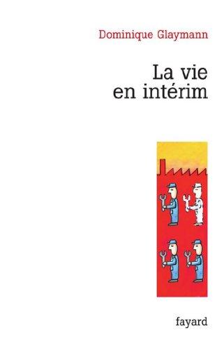 La vie en intérim (Documents) par Dominique Glaymann