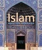 Islam: Kunst und Architektur - Markus Hattstein