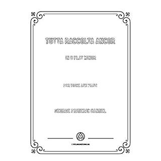 Handel-Tutta raccolta ancor in b flat minor,for Voice and Piano (Italian Edition)