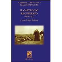 Gabriele D'Annunzio Giacomo Puccini. Il carteggio recuperato (1894-1922)