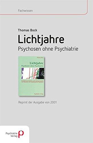 Lichtjahre: Psychosen ohne Psychiatrie - Reprint der Ausgabe von 2001 (Fachwissen)