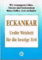 Eckankar - Uralte Weisheit für die heutige Zeit