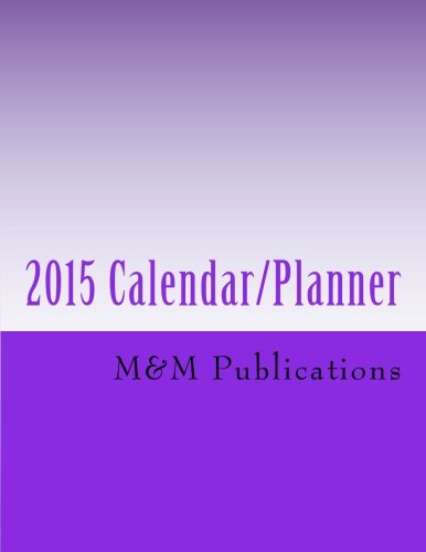 2015 Calendar/Planner: Informative 2015 Calendar & Yearly Planner - Full Moon Information - Chinese & Western Zodiac Information - Astronomical & ... More Note Keeping - Make 2015 a Special Year