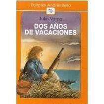 Dos anos de vacaciones / Two Years' Vacation (Spanish Edition) by Jules Verne (2004-04-30)