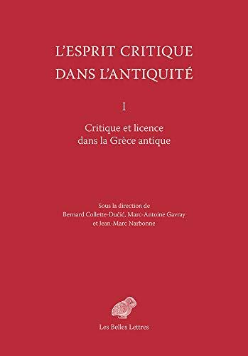 L'Esprit critique dans l'Antiquité: I. Critique et licence dans la Grèce antique par  (Broché - Mar 8, 2019)