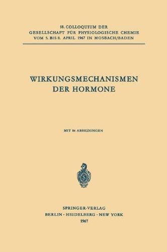 Wirkungsmechanismen der Hormone (Colloquium der Gesellschaft für Biologische Chemie in Mosbach Baden, Band 18) (Hormon-rezeptor)