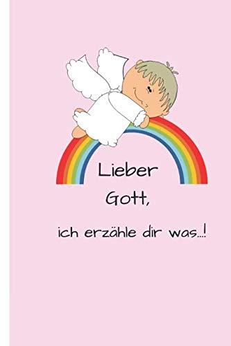 Lieber Gott, ich erzähle dir was...!: Gebetstagebuch für Kinder ab dem Grundschulalter * 120 Seiten * rosa (Katholische Gebet-buch Für Kinder)