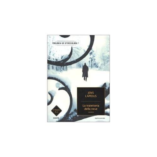 La Traiettoria Della Neve. Trilogia Di Stoccolma: 1