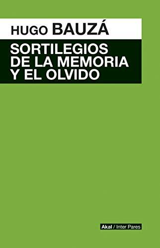 Sortilegios de la memoria y el olvido por Hugo Francisco Bauzá