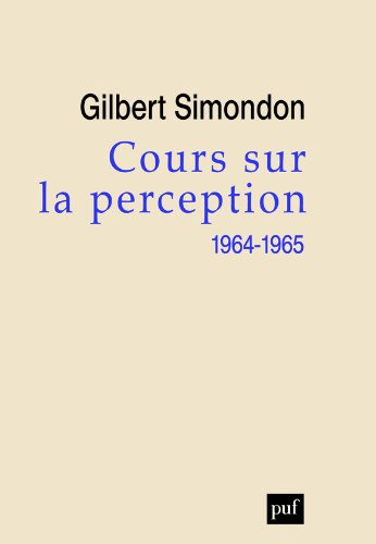 Cours sur la Perception (1964-1965) por Gilbert Simondon