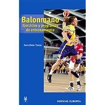 Balonmano. Ejercicios y programas de entrenamiento