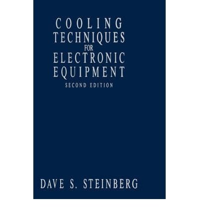 [(Cooling Techniques for Electronic Equipment)] [Author: Dave S. Steinberg] published on (November, 1991)