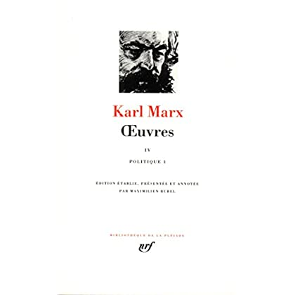 Marx : Oeuvres, tome 4 : politique