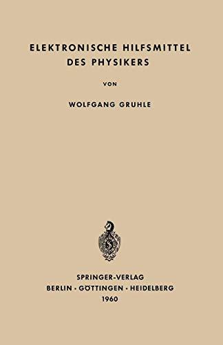 Elektronische Hilfsmittel des Physikers (German Edition)