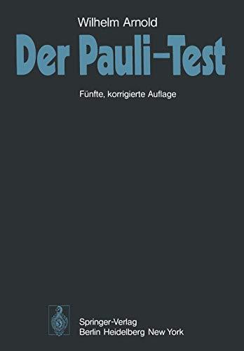 Der Pauli-Test: Anweisung zur sachgemäßen Durchführung, Auswertung und Anwendung des Kraepelinschen Arbeitsversuches (German Edition)