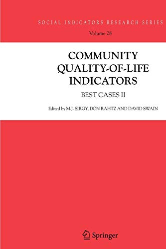 Community Quality-of-Life Indicators: Best Cases II (Social Indicators Research Series, Band 28) Business Series Terminal