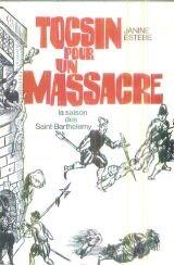 Tocsin pour un massacre par Estebe Janine