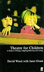 Theatre for Children by David Wood (1997-10-20)
