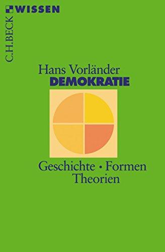 Demokratie: Geschichte, Formen, Theorien (Beck'sche Reihe 2311)