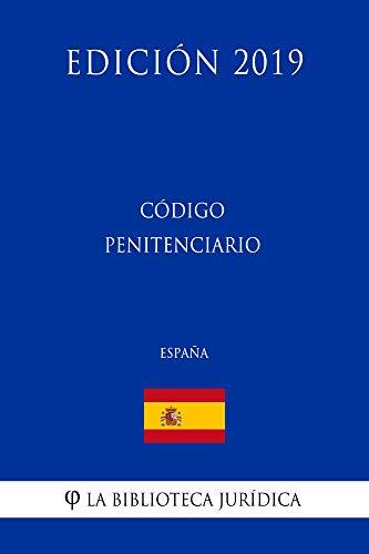 Código Penitenciario (España) (Edición 2019) por La Biblioteca Jurídica