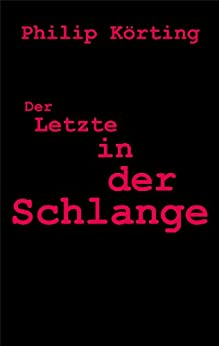 Der Letzte in der Schlange (Edition 2.0) (German Edition) par [Körting, Philip]
