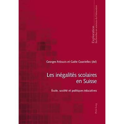 Les Inegalites Scolaires En Suisse: Ecole, Societe Et Politiques Educatives
