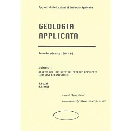 Appunti Dalle Lezioni Del Corso Di Geologia Applicata : Anno Accademico 1994-95 Volume I