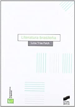 Literatura brasileña (Literatura gallego-portuguesa. Movimientos y épocas) de [Folch, Luisa Trias]