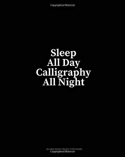 Sleep All Day Calligraphy All Night: Blank Sheet Music for Piano por Minkyo Press