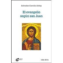 El evangelio según San Juan: El evangelio del camino, de la verdad y de la vida (Estudios Bíblicos)