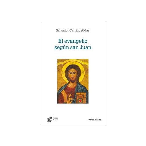 El evangelio según San Juan: El evangelio del camino, de la verdad y de la vida