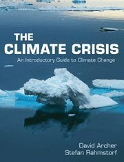 The Climate Crisis: An Introductory Guide to Climate Change by David Archer (2010-01-29)
