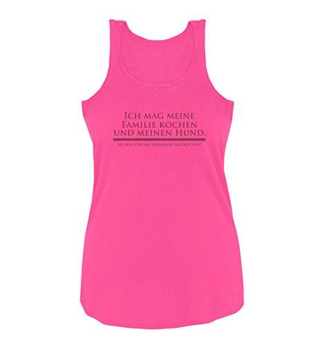Comedy Shirts - Ich mag meine Familie kochen und meinen Hund. Sei kein Psycho verwende Satzzeichen! - Damen Tank Top - Pink / Fuchsia Gr. S (Princess-hund-tank)