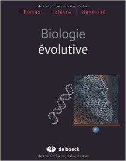 Biologie volutive de Frdric Thomas (Sous la direction de) ,Thierry Lefevre (Sous la direction de) ,Michel Raymond (Sous la direction de) ( 12 aot 2010 )