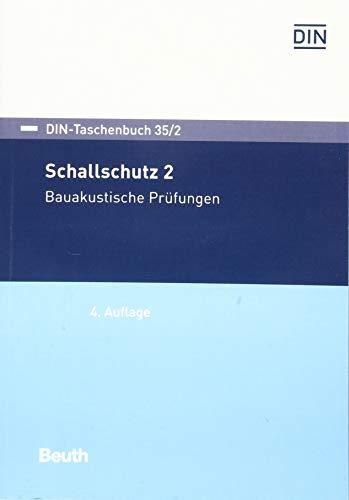 Schallschutz 2: Bauakustische Prüfungen (DIN-Taschenbuch)
