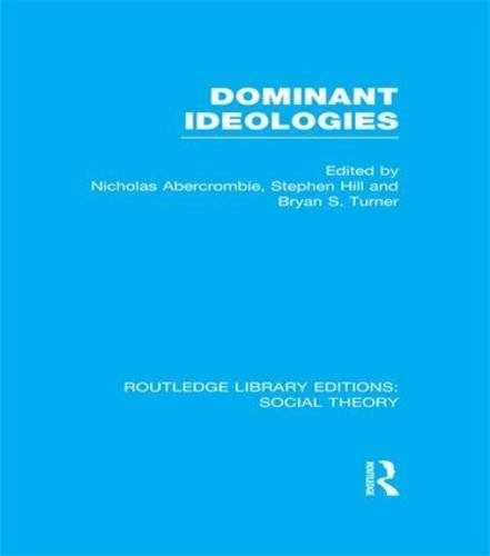 Dominant Ideologies (Routledge Library Editions: Social Theory) by Bryan S. Turner (2015-12-09)